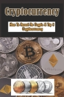 Cryptocurrency: How To Invest In Crypto & Top 5 Cryptocurrency: Cryptocurrency Trading Strategies Cover Image