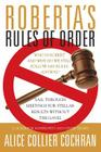 Roberta's Rules of Order: Sail Through Meetings for Stellar Results Without the Gavel: A Guide for Nonprofits and Other Teams Cover Image
