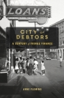 City of Debtors: A Century of Fringe Finance Cover Image