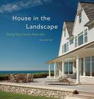 House in the Landscape: Siting Your Home Naturally Cover Image