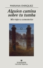 Alguien Camina Sobre Tu Tumba. MIS Viajes a Cementerios Cover Image