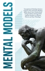 Mental Models: Exceptional Thinking Tools to Improve Your Decision-Making Skills, Boost Your Productivity Using Problem-Solving With Cover Image