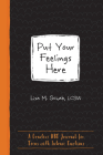 Put Your Feelings Here: A Creative Dbt Journal for Teens with Intense Emotions (Instant Help Guided Journal for Teens) Cover Image