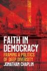 Faith in Democracy: Framing a Politics of Deep Diversity Cover Image