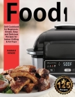 Food i Grill Cookbook for Beginners: Simple, Easy and Delicious Recipes for Indoor Grilling & Air Fryer Cover Image