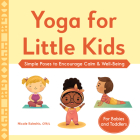 Yoga for Little Kids: Simple Poses to Encourage Calm & Well-Being Cover Image