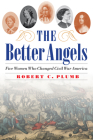 The Better Angels: Five Women Who Changed Civil War America Cover Image