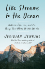 Like Streams to the Ocean: Notes on Ego, Love, and the Things That Make Us Who We Are Cover Image