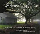 Acadiana: Louisiana's Historic Cajun Country Cover Image