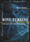 Bone Remains: Cold Cases in Forensic Anthropology Cover Image