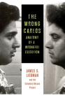 The Wrong Carlos: Anatomy of a Wrongful Execution Cover Image