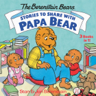 Stories to Share with Papa Bear (The Berenstain Bears): 3-books-in-1 Cover Image