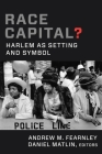 Race Capital?: Harlem as Setting and Symbol Cover Image