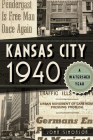 Kansas City 1940: A Watershed Year Cover Image