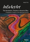 Inexactart--The Autopoietic Theatre of Augusto Boal: A Handbook of Theatre of the Oppressed Practice Cover Image