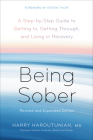 Being Sober: A Step-by-Step Guide to Getting to, Getting Through, and Living in Recovery, Revised and Expanded Cover Image