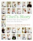 Chef's Story: 27 Chefs Talk About What Got Them into the Kitchen Cover Image