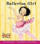 Ballerina Girl (My First Reader) Cover Image