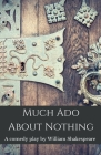 Much Ado About Nothing: A comedy play by William Shakespeare (Shakespeare Classics #1) Cover Image