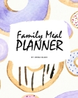 Family Meal Planner (8x10 Softcover Log Book / Tracker / Planner) Cover Image