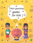 best guessing game for kids: A Fun Activity and Guessing Game for Toddlers, Preschoolers and Kindergarteners, spelling game ages 2-6 Cover Image