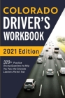Colorado Driver's Workbook: 320+ Practice Driving Questions to Help You Pass the Colorado Learner's Permit Test Cover Image