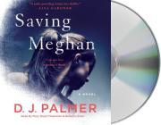 Saving Meghan: A Novel Cover Image