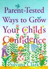 Parent-Tested Ways To Grow Your Child's Confidence Cover Image