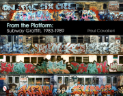 From the Platform: Subway Graffiti, 1983-1989 Cover Image