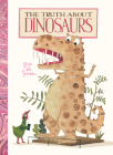 The Truth about Dinosaurs Cover Image