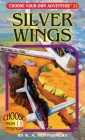 Silver Wings [With 2 Trading Cards] (Choose Your Own Adventure #23) Cover Image