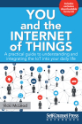 You and the Internet of Things: A Practical Guide to Understanding and Integrating the IoT into Your Daily Life (Reference Series) Cover Image