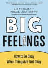 Big Feelings: How to Be Okay When Things Are Not Okay Cover Image