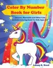 Color By Number Book for Girls: Unicorn, Mermaids and Other Cute Animals Coloring Book for Kids Ages 4-8 (Stocking Stuffers #2) Cover Image