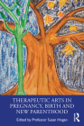 Therapeutic Arts in Pregnancy, Birth and New Parenthood Cover Image