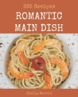 365 Romantic Main Dish Recipes: Best Romantic Main Dish Cookbook for Dummies Cover Image