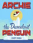 Archie the Daredevil Penguin Cover Image