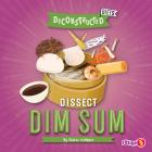 Dissect Dim Sum Cover Image