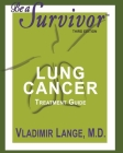 Be a Survivor: Lung Cancer Treatment Guide: Revised Third Edition Cover Image
