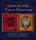 Lens on the Texas Frontier Cover Image