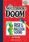 Rise of the Balloon Goons: Branches Book (Notebook of Doom #1) (The Notebook of Doom #1) Cover Image