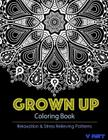 Grown Up Coloring Book 11: Coloring Books for Grownups: Stress Relieving Patterns Cover Image