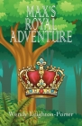 Max's Royal Adventure (Shadows from the Past #16) Cover Image