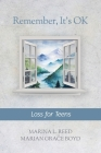 Remember, It's Ok: Loss for Teens Cover Image