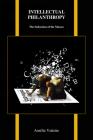 Intellectual Philanthropy: The Seduction of the Masses (Purdue Studies in Romance Literatures #73) Cover Image