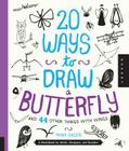 20 Ways to Draw a Butterfly and 44 Other Things with Wings: A Sketchbook for Artists, Designers, and Doodlers Cover Image