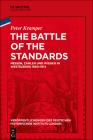 The Battle of the Standards: Messen, Zählen Und Wiegen in Westeuropa 1660-1914 Cover Image