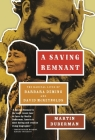 A Saving Remnant: The Radical Lives of Barbara Deming and David McReynolds Cover Image