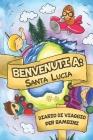 Benvenuti A Santa Lucia Diario Di Viaggio Per Bambini: 6x9 Diario di viaggio e di appunti per bambini I Completa e disegna I Con suggerimenti I Regalo Cover Image