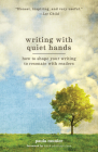 Writing With Quiet Hands: How to Shape Your Writing to Resonate with Readers Cover Image